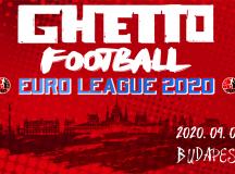 GHETTO FOOTBALL Euro League 2020 BUDAPEST – Versenykiírás